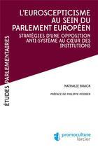 Couverture du livre « L'euroscepticisme au sein du parlement européen » de Nathalie Brack aux éditions Promoculture