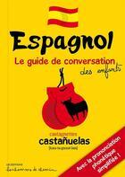 Couverture du livre « Espagnol guide de conversation des enfants » de Collectif aux éditions Bonhomme De Chemin