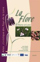 Couverture du livre « La flore de Maine-et-Loire » de Julien Geslin et Pascal Lacroix et Jean Le Bail et Dominique Guyader aux éditions Naturalia