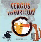Couverture du livre « Fergus est furieux! » de Robert Starling aux éditions Gallimard-jeunesse
