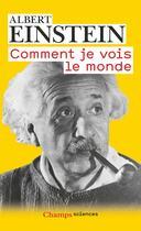 Couverture du livre « Comment je vois le monde » de Albert Einstein aux éditions Flammarion