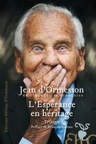 Couverture du livre « L'espérance en héritage » de Jean d'Ormesson aux éditions Heloise D'ormesson