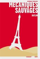 Couverture du livre « Mécaniques sauvages » de Daylon aux éditions Moutons Electriques