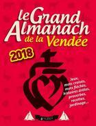 Couverture du livre « LE GRAND ALMANACH ; le grand almanach de la Vendée (édition 2018) » de Berangere Guilbaud-Rabiller aux éditions Geste