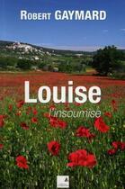 Couverture du livre « Louise l'insoumise » de Robert Gaymard aux éditions Campanile