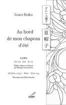 Couverture du livre « Au bord de mon chapeau d'été » de Grace Keiko aux éditions Pippa