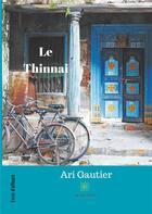 Couverture du livre « Le Thinnai » de Ari Gautier aux éditions Le Lys Bleu