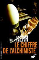 Couverture du livre « Le chiffre de l'alchimiste » de Philip Kerr aux éditions Editions Du Masque