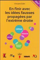 Couverture du livre « En finir avec les idées fausses propagées par l'extrême droite » de Vincent Edin aux éditions Atelier