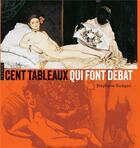 Couverture du livre « Cent tableaux qui font débat » de Stephane Guegan et Delphine Storelli aux éditions Hazan