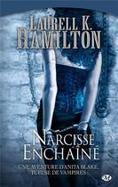 Couverture du livre « Anita Blake T.10 ; Narcisse enchaîné » de Laurell K. Hamilton aux éditions Milady