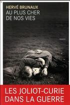 Couverture du livre « Au plus cher de nos vies » de Herve Brunaux aux éditions Rouergue