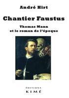 Couverture du livre « Chantier Faustus » de Andre Hirt aux éditions Kime