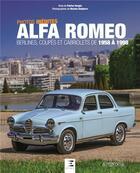 Couverture du livre « Alfa Romeo ; berlines, coupés et cabriolets de 1958 à 1998 » de Patrice Verges et Nicolas Delpierre aux éditions Etai