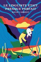 Couverture du livre « Le linguiste était presque parfait » de David Carkeet aux éditions Monsieur Toussaint Louverture