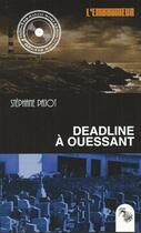 Couverture du livre « Deadline à Ouessant » de Jean-Luc Manet et Stephane Pajot aux éditions L'atelier Mosesu