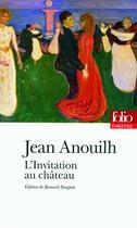 Couverture du livre « L'invitation au château » de Jean Anouilh aux éditions Gallimard