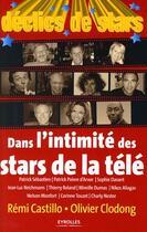 Couverture du livre « Dans l'intimité des stars de la télé » de Olivier Clodong et Remi Castillo aux éditions Organisation