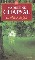 Couverture du livre « La maison de jade » de Madeleine Chapsal aux éditions Lgf
