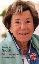 Couverture du livre « Mon évasion » de Benoite Groult aux éditions Lgf