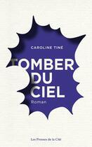 Couverture du livre « Tomber du ciel » de Caroline Tine aux éditions Presses De La Cite