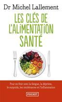 Couverture du livre « Les clés de l'alimentation santé » de Michel Lallement aux éditions Pocket