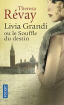 Couverture du livre « Livia Grandi ou le souffle du destin » de Theresa Revay aux éditions Pocket