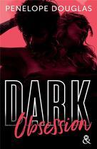 Couverture du livre « Dark t.3 ; dark obsession » de Penelope Douglas aux éditions Harlequin