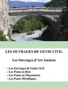 Couverture du livre « Les ouvrages de génie civil ; les ouvrages d'art anciens » de Jean-Paul Kurtz aux éditions Books On Demand