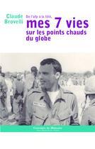 Couverture du livre « De l'AFP à la télé, mes 7 vies sur les points chauds du globe » de Claude Brovelli aux éditions L'harmattan