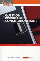 Couverture du livre « La question prioritaire de constitutionnalité » de Dominique Rousseau aux éditions La Gazette Du Palais