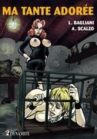 Couverture du livre « Ma tante adorée T.1 » de Laura Bagliani et Alessandro Scalzo aux éditions Dynamite