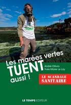 Couverture du livre « Les marées vertes tuent aussi ! » de Andre Ollivro et Yves-Marie Le Lay aux éditions Le Temps Editeur