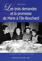Couverture du livre « Les trois demandes et la promesse de Marie à l'Ile-Bouchard » de Bruno Rondet aux éditions R.a. Image
