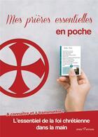 Couverture du livre « Mes prières essentielles en poche » de Collectif aux éditions Ephese