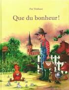 Couverture du livre « Que du bonheur ! » de Pat Thiebaut aux éditions Le Verger