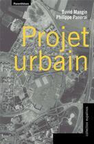 Couverture du livre « Projet urbain » de David Mangin et Philippe Panerai aux éditions Parentheses