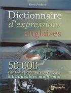 Couverture du livre « Dictionnaire d'expressions anglaises » de Denis Frechette aux éditions Olographes