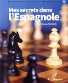 Couverture du livre « Mes secrets dans l espagnole » de Portisch Lajos aux éditions Olibris