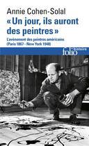 Couverture du livre « Un jour, ils auront des peintres ; l'avènement des peintures américains (Paris 1867-New York 1948) » de Annie Cohen-Solal aux éditions Gallimard