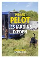 Couverture du livre « Les jardins d'Eden » de Pierre Pelot aux éditions Gallimard