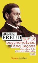 Couverture du livre « Sur la psychanalyse ; cinq leçons données à la Clark University 1910 » de Sigmund Freud aux éditions Flammarion