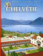 Couverture du livre « Les voyages d'Alix ; l'helvétie » de Venanzi et Martin et Goumand aux éditions Casterman