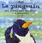 Couverture du livre « Le pingouin qui n'était pas sûr d'être un pingouin » de Keith Faulkner et Jonathan Lambert aux éditions Casterman