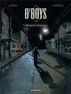 Couverture du livre « O'Boys T.3 ; midnight crossroad » de Steve Cuzor et Stephane Colman aux éditions Dargaud