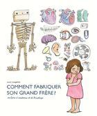 Couverture du livre « Comment fabriquer son grand frère ; un livre d'anatomie et de bricolage » de Anais Vaugelade aux éditions Ecole Des Loisirs