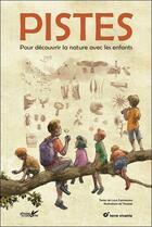 Couverture du livre « Pistes ; pour découvrir la nature avec les enfants » de Louis Espinassous aux éditions Terre Vivante