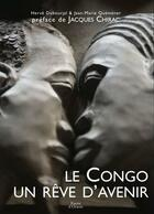Couverture du livre « Le Congo un rêve d'avenir » de Jean-Marie Quemener et Herve Dubourjal aux éditions Erick Bonnier