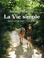 Couverture du livre « La vie simple » de Ismael Khelifa aux éditions First