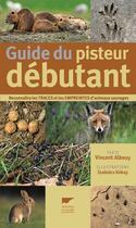 Couverture du livre « Guide du pisteur débutant » de Vincent Albouy et Szabolcs Kokay aux éditions Delachaux & Niestle